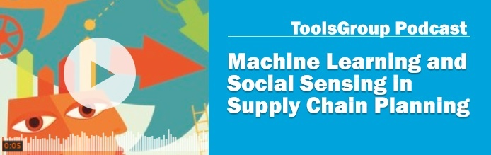 Machine Learning and Social Sensing in Supply Chain Planning